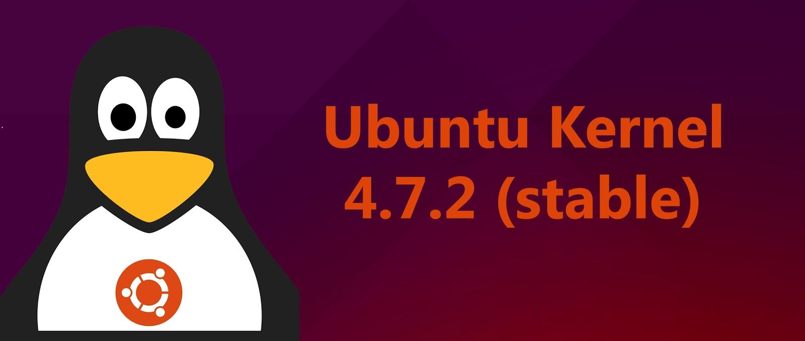 Как установить ядро Linux 4.7.2 на Ubuntu 16.04 LTS