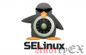 Как отключить-деактивировать SELinux