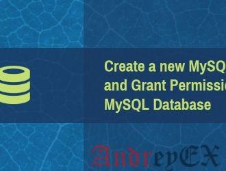 Создание нового пользователя в MySQL и предоставление разрешения базы данных MySQL