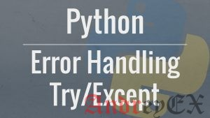 Python 3 - Обработка исключений