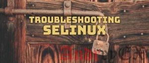 Устранение неполадок в SELinux